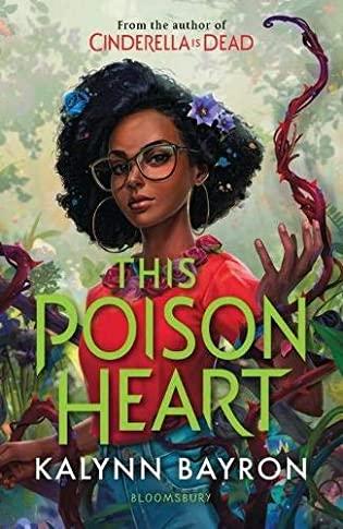 This Poison Heart (This Poison Heart, #1) by Kalynn Bayron