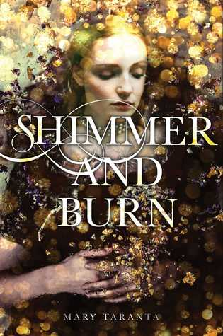 Shimmer and Burn by Mary Taranta