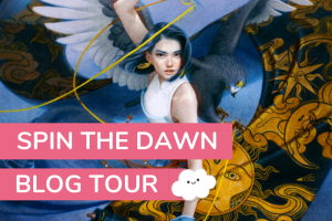 Blog Tour: Spin the Dawn Review & Giveaway
